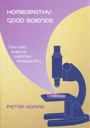 Adams, P - Homeopathy: Good Science